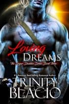 Loving Dreams ebook by Trinity Blacio
