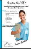Practice the PSB HOAE: Practice Test Questions for the Health Occupations Admissions Exam