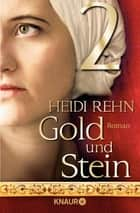 Gold und Stein 2 - Serial Teil 2 ebook by Heidi Rehn