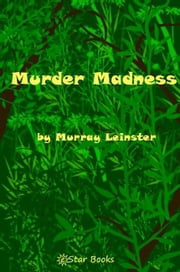 Murder Madness ebook by Leinster, Murray