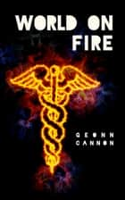 World on Fire ebook by Geonn Cannon