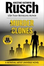 A Murder of Clones: A Retrieval Artist Universe Novel - Book Three of the Anniversary Day Saga ebook by