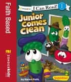 Junior Comes Clean / VeggieTales / I Can Read! ebook by Karen Poth