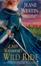 Lady Katherne's Wild Ride ebook by Jeane Westin