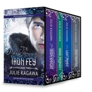 Iron Fey Series Volume 2 - The Iron Knight\Iron's Prophecy\The Lost Prince\The Iron Traitor ebook by Julie Kagawa