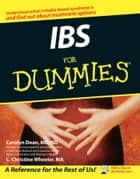 IBS For Dummies ebook by Carolyn Dean, L. Christine Wheeler