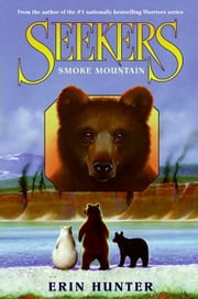 Seekers #3: Smoke Mountain ebook by Erin Hunter