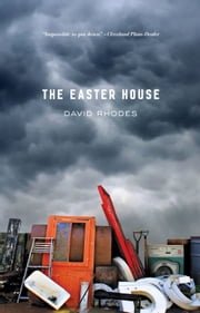 The Easter House ebook by David Rhodes