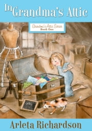 In Grandma's Attic ebook by Arleta Richardson,Patrice Barton