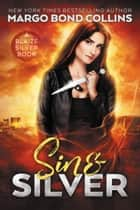 Sin & Silver ebook by Margo Bond Collins