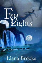 Fey Lights ebook by Liana Brooks