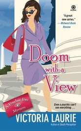 Doom With a View - A Psychic Eye Mystery ebook by Victoria Laurie