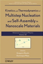 Kinetics and Thermodynamics of Multistep Nucleation and Self-Assembly in Nanoscale Materials ebook by Gregoire Nicolis, Dominique Maes, Stuart A. Rice,...