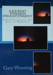 A Journey Towards Enlightenment ebook by Gary Wonning