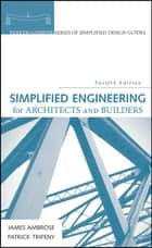 Simplified Engineering for Architects and Builders ebook by James Ambrose,Patrick Tripeny