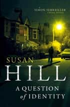 A Question of Identity ebook by Susan Hill