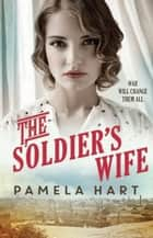The Soldier's Wife ebook by Pamela Hart