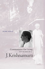 Commentaries On Living 3 ebook by Jiddu Krishnamurti