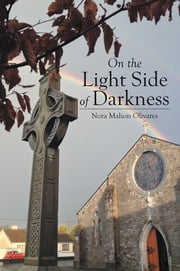 On The Light Side of Darkness ebook by Nora Mahon Olivares