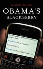 Obama's BlackBerry ebook by Kasper Hauser