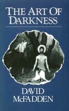 Art of Darkness ebook by David McFadden