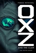 Oxz and the clan - The water book. ebook by Fabio Henckel