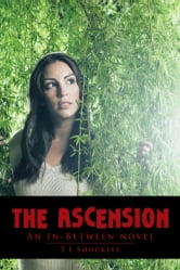 The Ascension - An In-Between novel ebook by T L Shockley