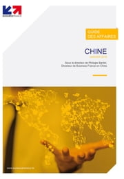 Guide des affaires Chine ebook by Chine Business France