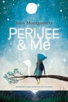 Perijee & Me ebook by Ross Montgomery