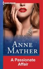 A Passionate Affair ebook by Anne Mather
