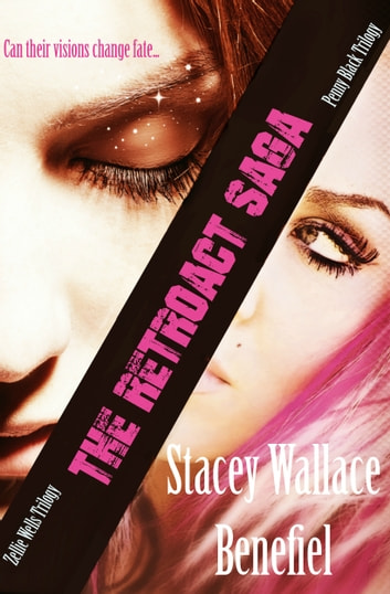 The Retroact Saga (Zellie Wells + Penny Black) ebook by Stacey Wallace Benefiel