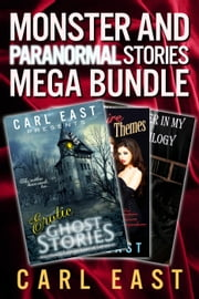 Monster and Paranormal Stories Mega Bundle ebook by Carl East