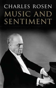 Music and Sentiment ebook by Charles Rosen