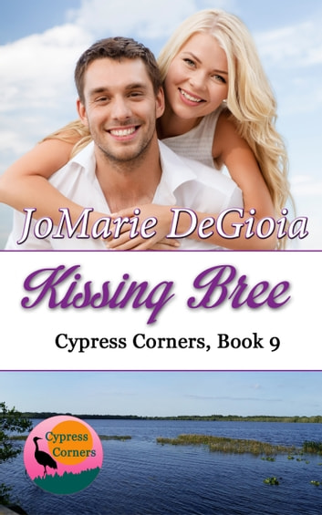 Kissing Bree - Cypress Corners Series Book 9 ebook by JoMarie DeGioia
