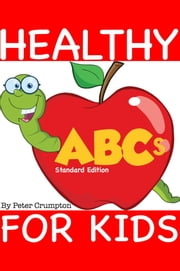 Healthy ABCs For Kids ebook by Peter Crumpton