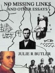 No Missing Links And Other Essays ebook by Julie R Butler