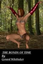 The Bonds of Time ebook by Gerard Whittaker