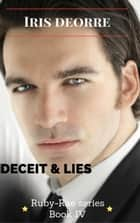 Deceit and Lies - Ruby-Rae, #4 ebook by Iris Deorre