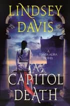 A Capitol Death ebook by Lindsey Davis
