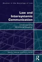 Law and Intersystemic Communication ebook by Gorm Harste,Alberto Febbrajo
