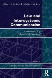 Law and Intersystemic Communication - Understanding 'Structural Coupling' ebook by Gorm Harste,Alberto Febbrajo