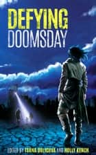 Defying Doomsday ebook by Tsana Dolichva, Holly Kench