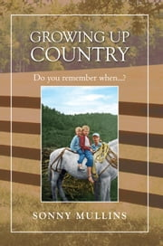 Growing up Country ebook by Sonny Mullins