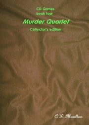 CD Grimes book four: Murder Quartet Collector's edition ebook by CD Moulton