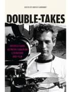 Double-Takes - Intersections between Canadian Literature and Film ebook by David R. Jarraway