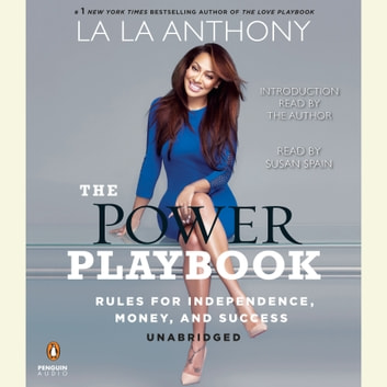 The Power Playbook - Rules for Independence, Money and Success audiobook by La La Anthony