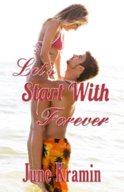 Let's Start With Forever ebook by June Kramin