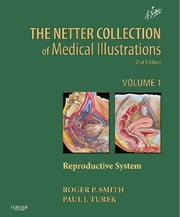 Netter Collection of Medical Illustrations: Reproductive System ebook by Roger P. Smith,Paul Turek