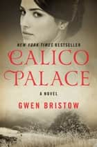 Calico Palace ebook by Gwen Bristow