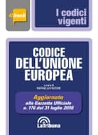 Codice dell'Unione Europea ebook by Raffaella Pastore